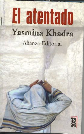"""Yasmina Khadra: """"El atentado"""""""